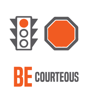 Rules of the Road: BE courteous